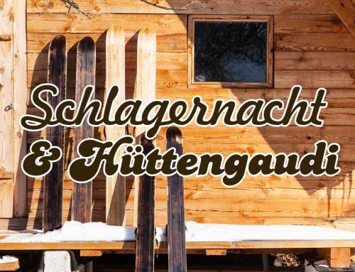 SCHLAGERNACHT & HÜTTENGAUDI